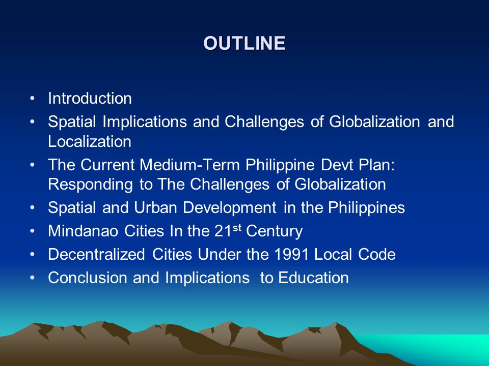 OUTLINE Introduction. Spatial Implications and Challenges of Globalization and Localization.