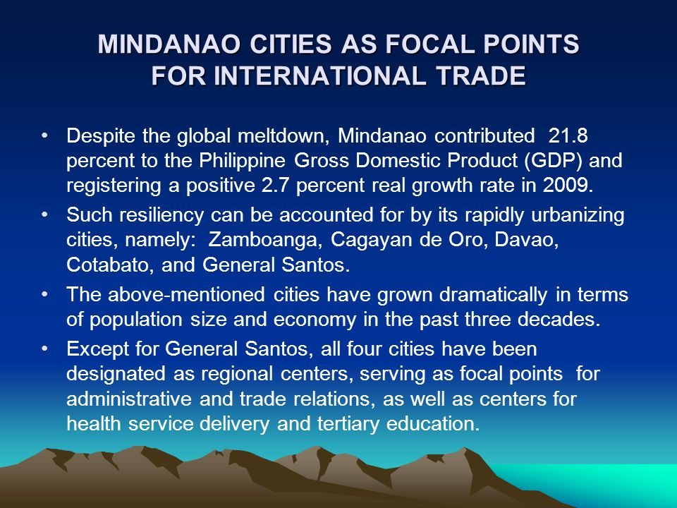 MINDANAO CITIES AS FOCAL POINTS FOR INTERNATIONAL TRADE