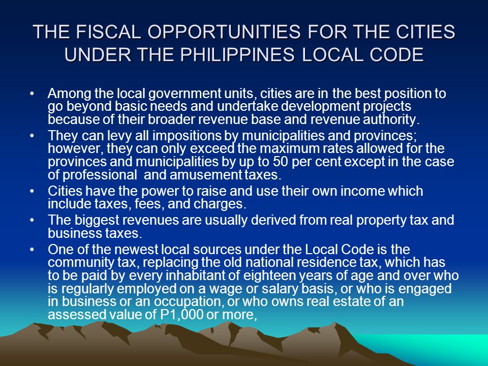THE FISCAL OPPORTUNITIES FOR THE CITIES UNDER THE PHILIPPINES LOCAL CODE
