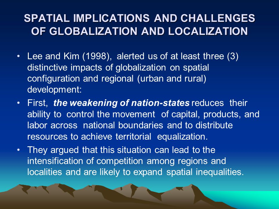 SPATIAL IMPLICATIONS AND CHALLENGES OF GLOBALIZATION AND LOCALIZATION