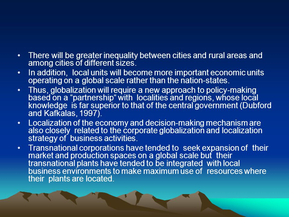 There will be greater inequality between cities and rural areas and among cities of different sizes.