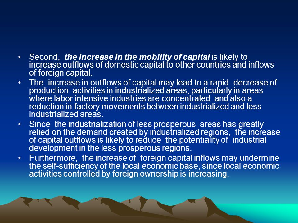 Second, the increase in the mobility of capital is likely to increase outflows of domestic capital to other countries and inflows of foreign capital.