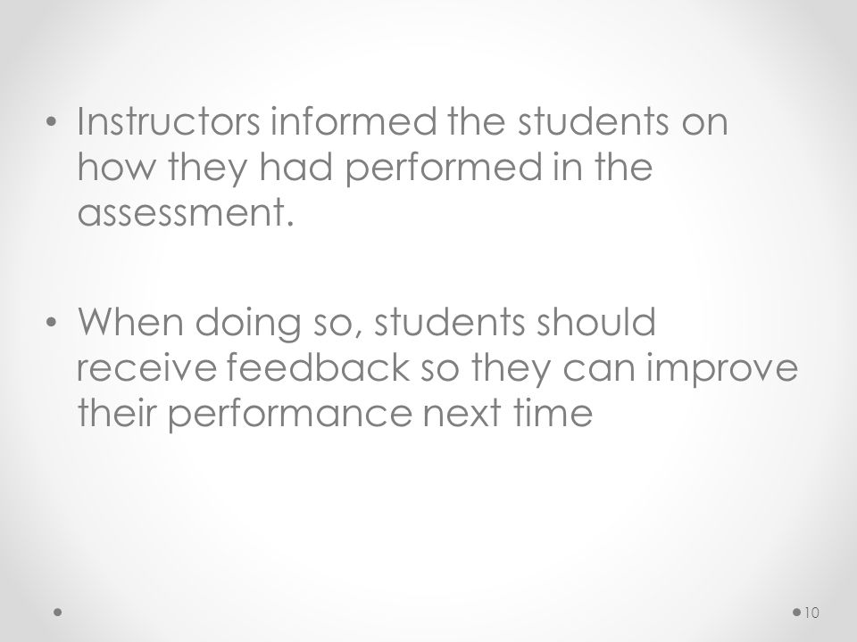 Instructors informed the students on how they had performed in the assessment.