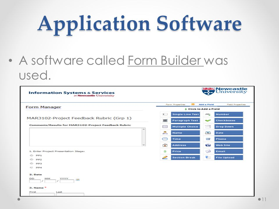 Application Software A software called Form Builder was used.