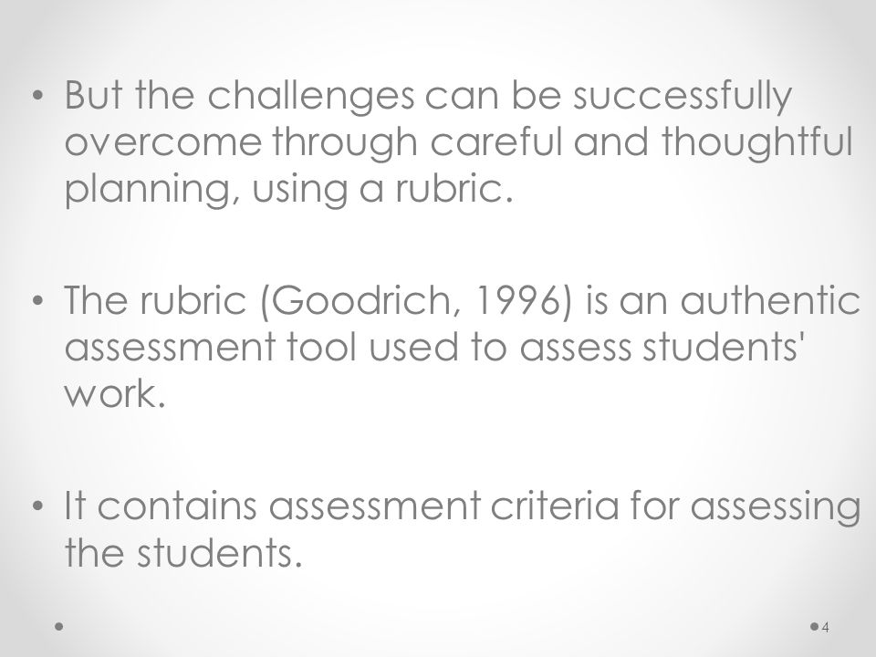 But the challenges can be successfully overcome through careful and thoughtful planning, using a rubric.
