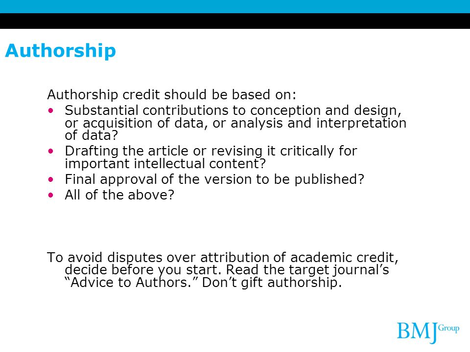 Authorship Authorship credit should be based on: