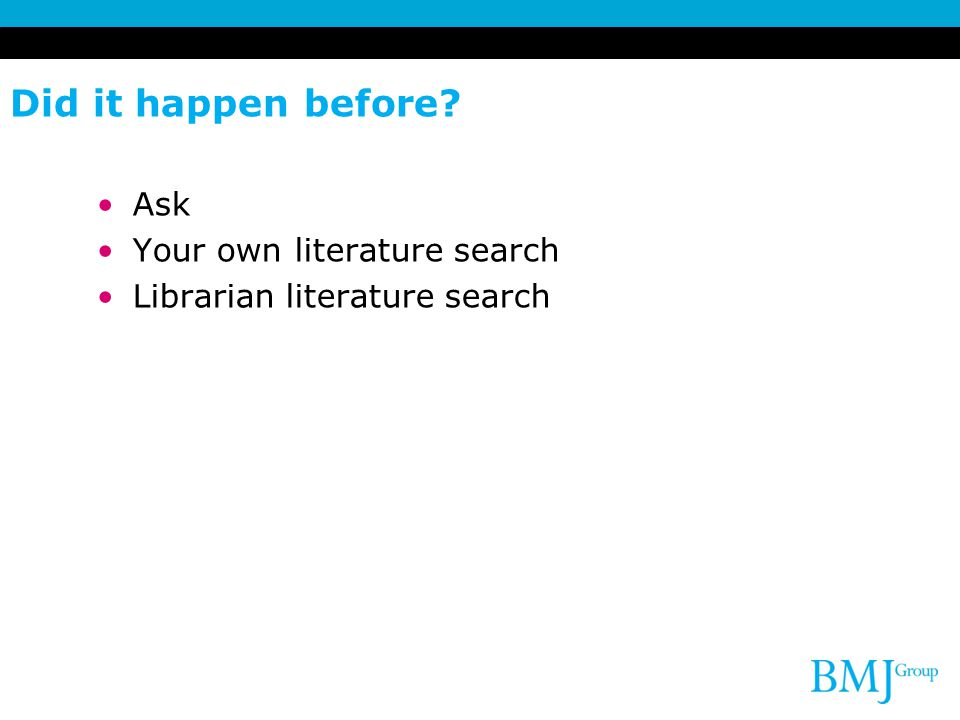 Did it happen before Ask Your own literature search