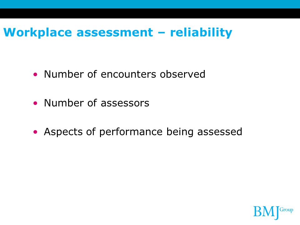 Workplace assessment – reliability