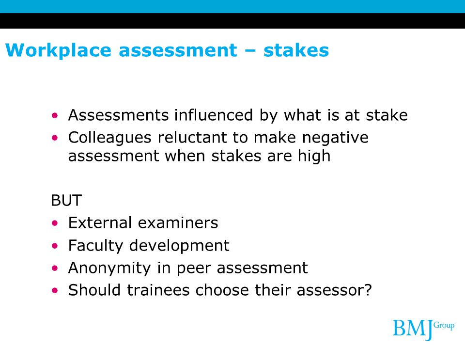 Workplace assessment – stakes