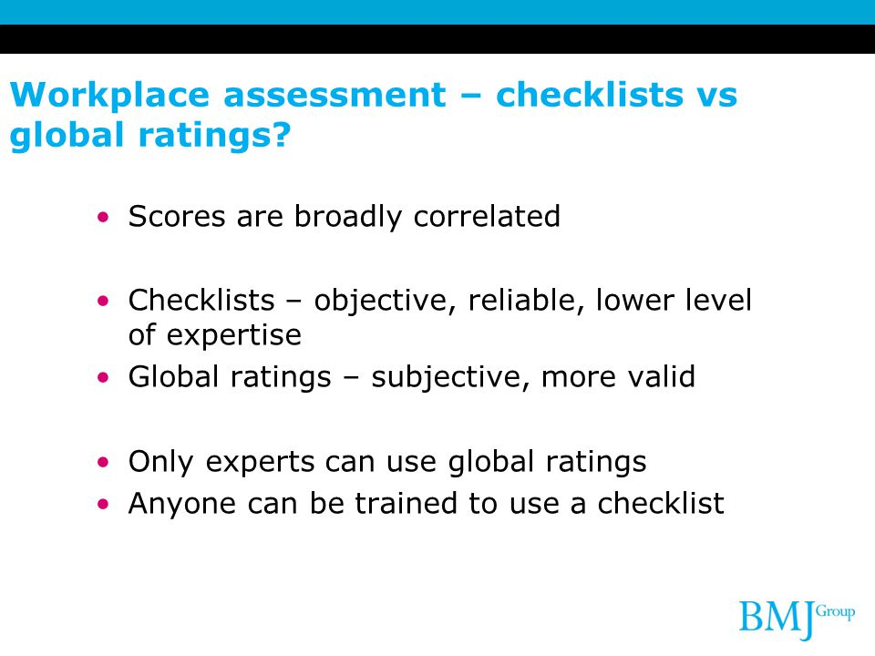 Workplace assessment – checklists vs global ratings