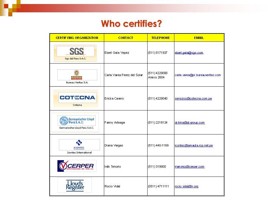 Who certifies. So who certifies.
