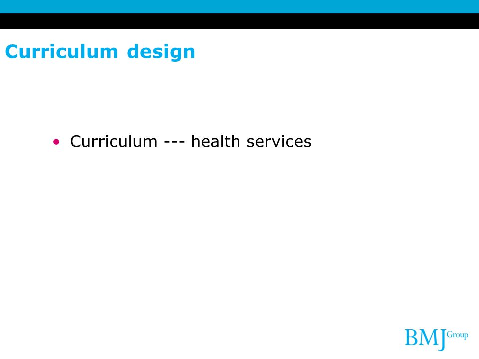 Curriculum design Curriculum --- health services 10