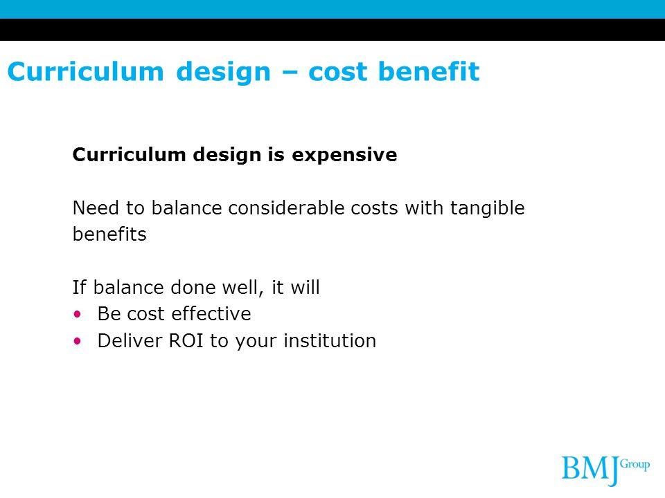 Curriculum design – cost benefit