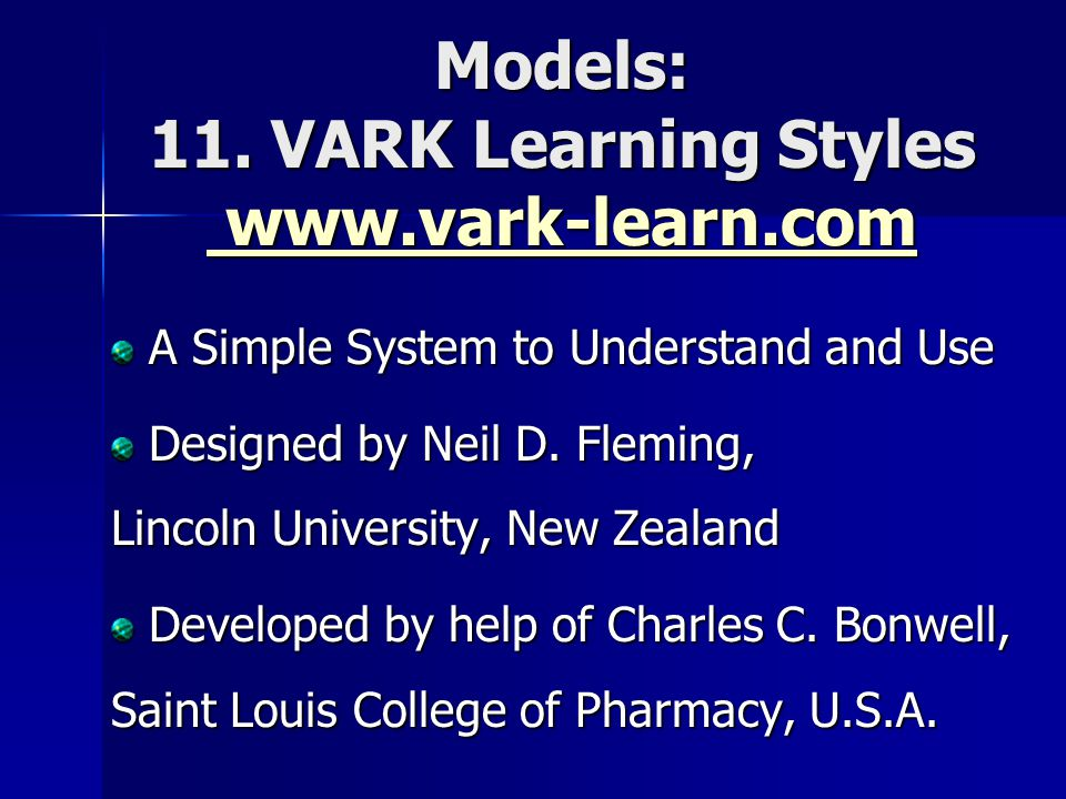 Models: 11. VARK Learning Styles www.vark-learn.com