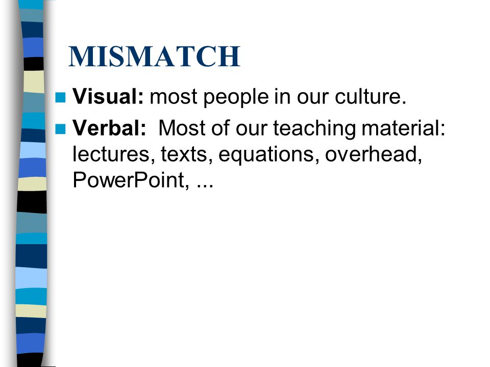 MISMATCH Visual: most people in our culture.