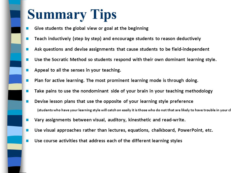 Summary Tips Give students the global view or goal at the beginning