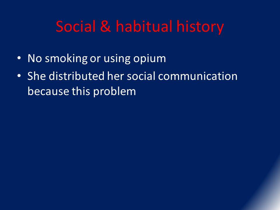 Social & habitual history