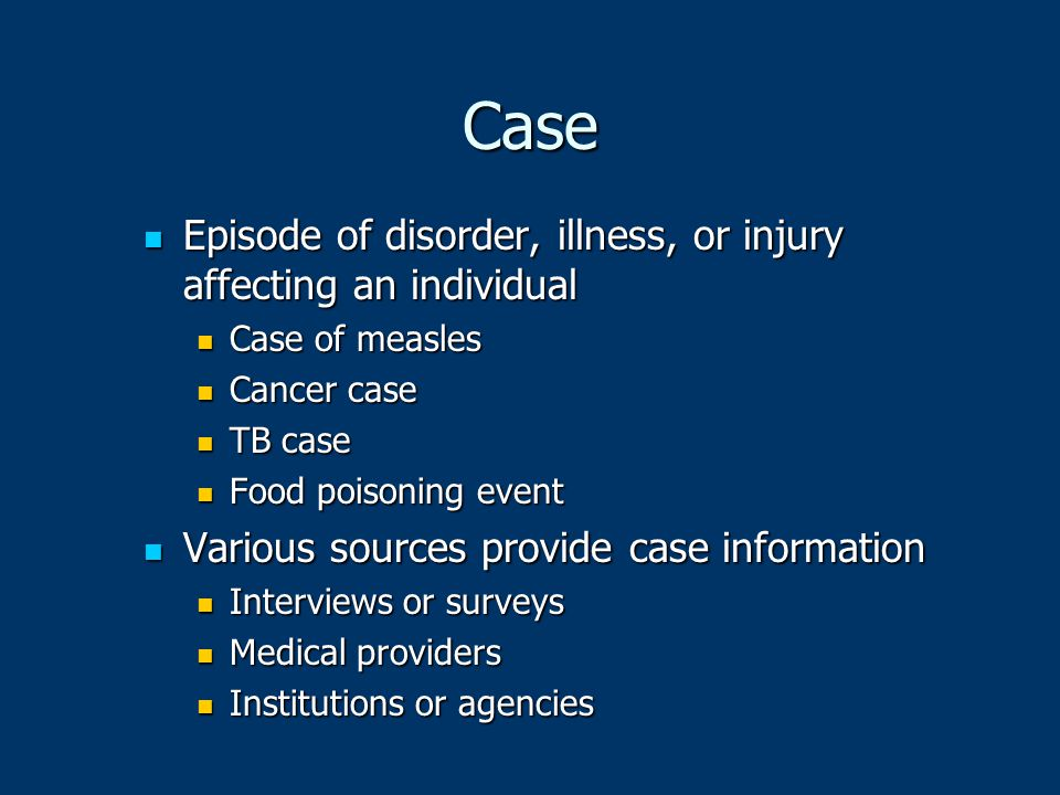Case Episode of disorder, illness, or injury affecting an individual