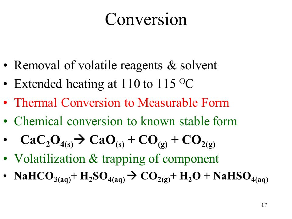 Conversion Removal of volatile reagents & solvent