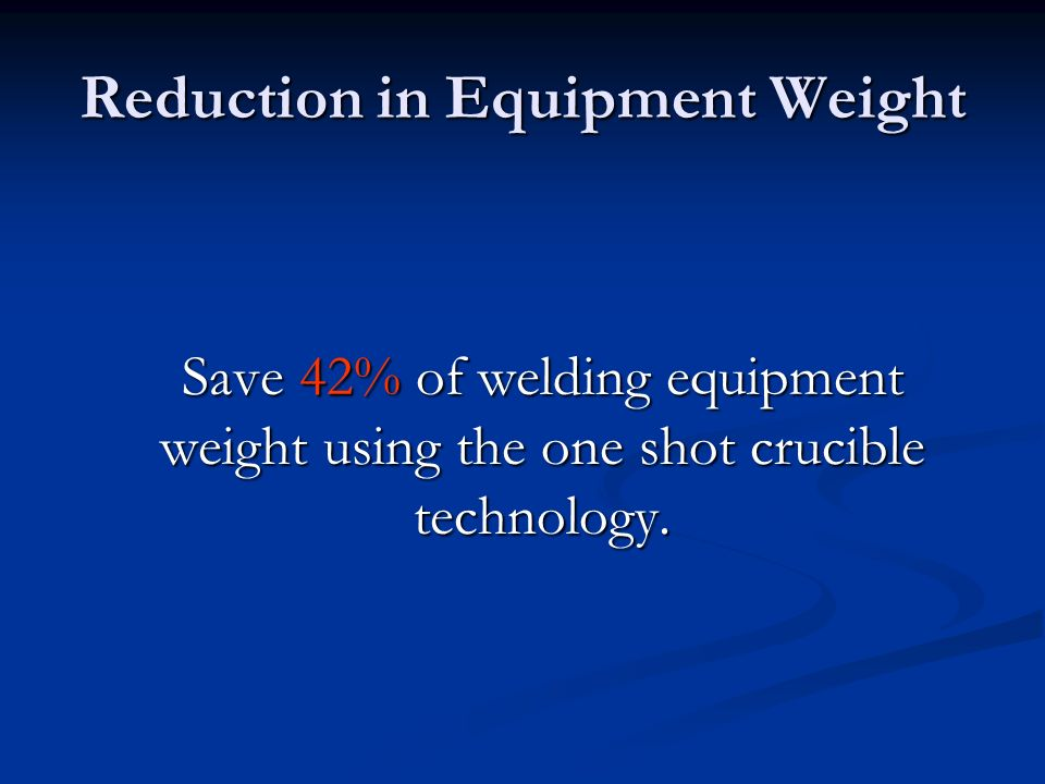 Reduction in Equipment Weight