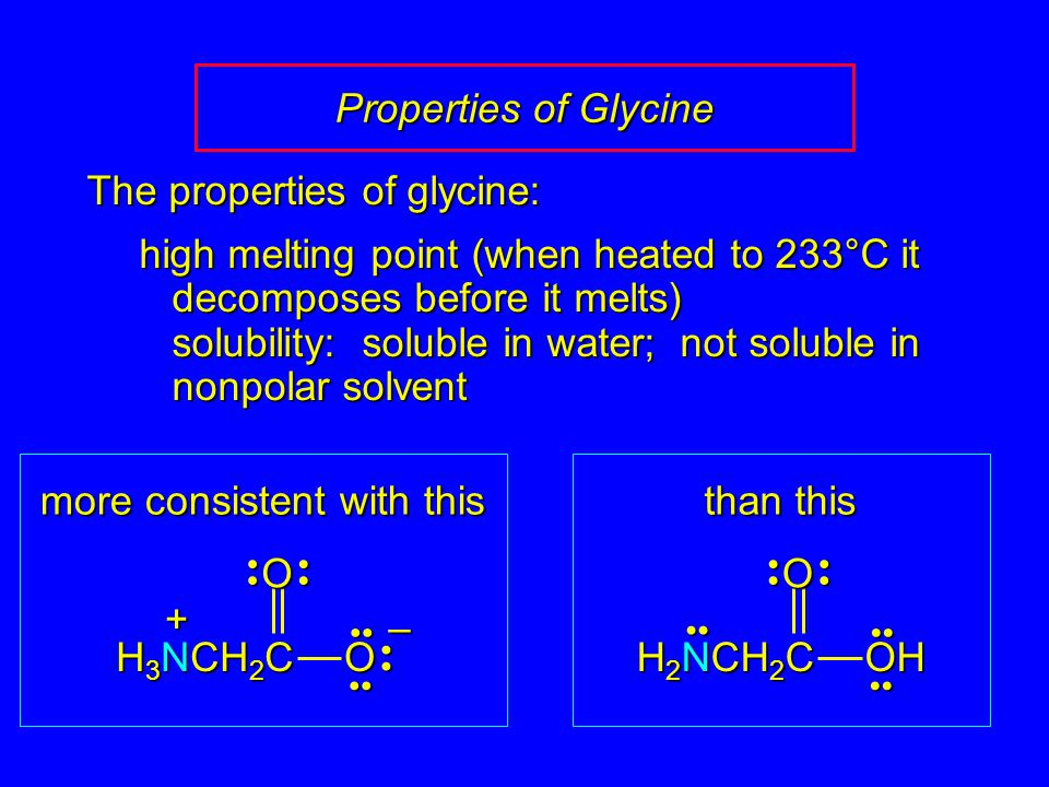 The properties of glycine:
