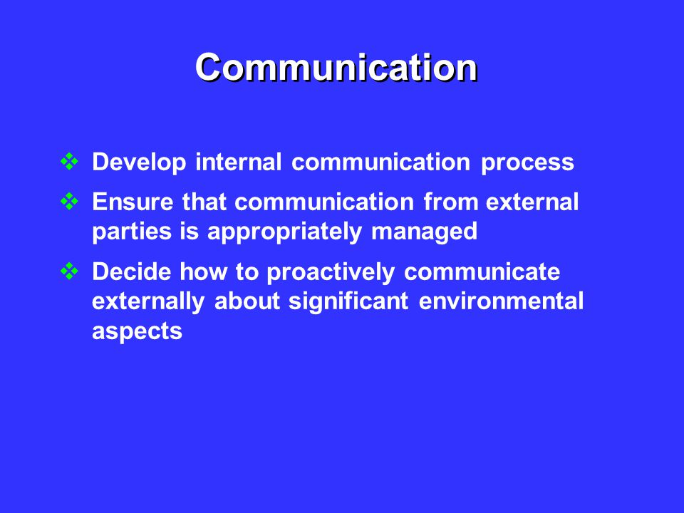 Communication Develop internal communication process