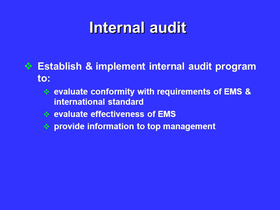 Internal audit Establish & implement internal audit program to: