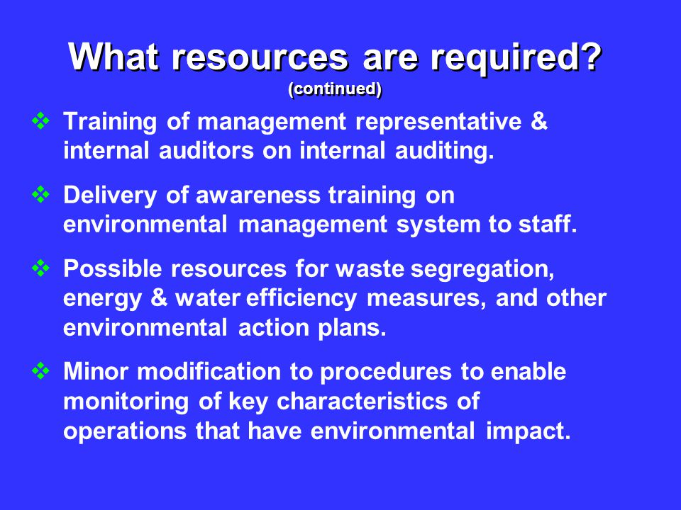 What resources are required (continued)