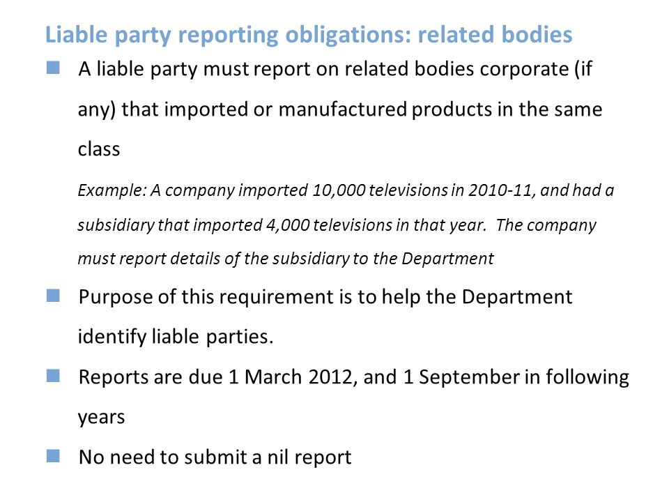 Liable party reporting obligations: related bodies