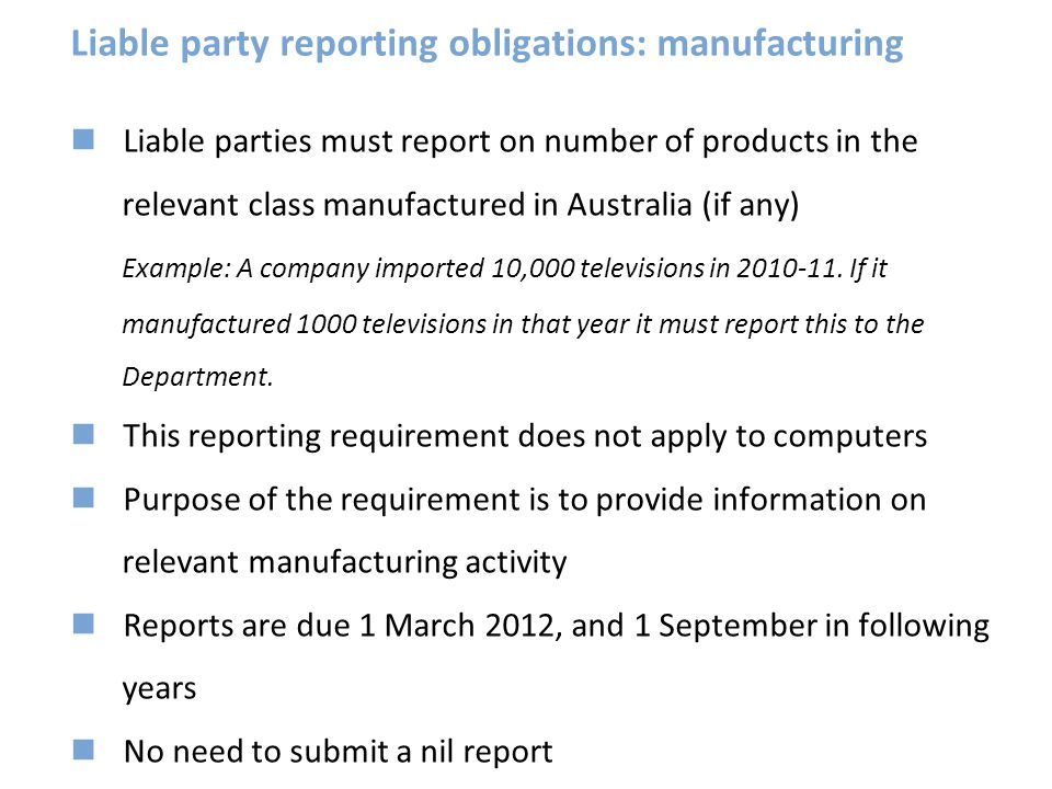 Liable party reporting obligations: manufacturing