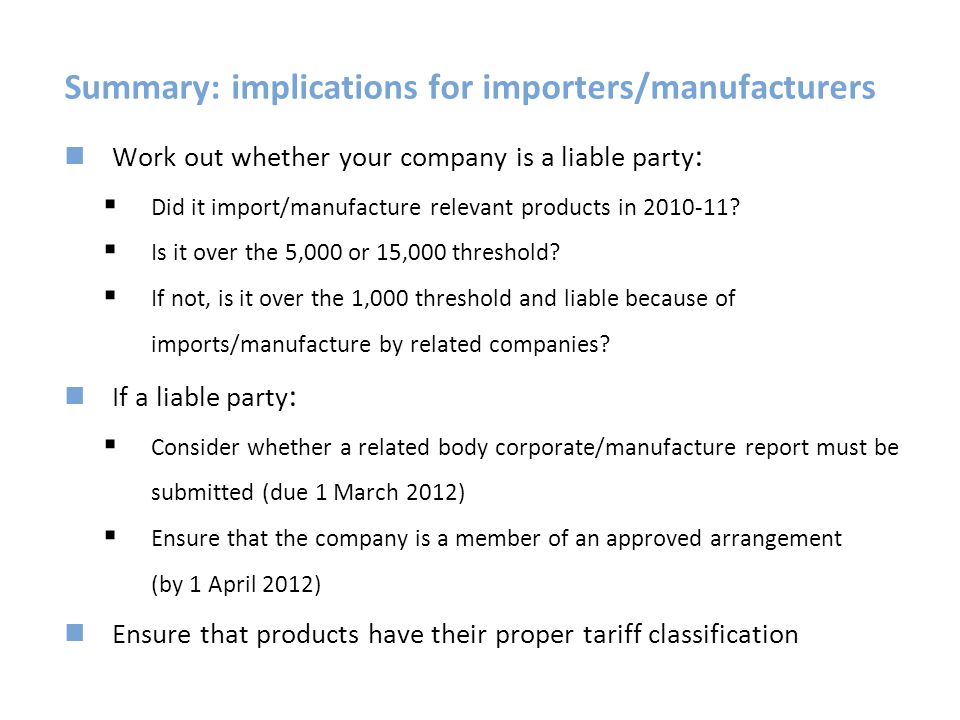 Summary: implications for importers/manufacturers