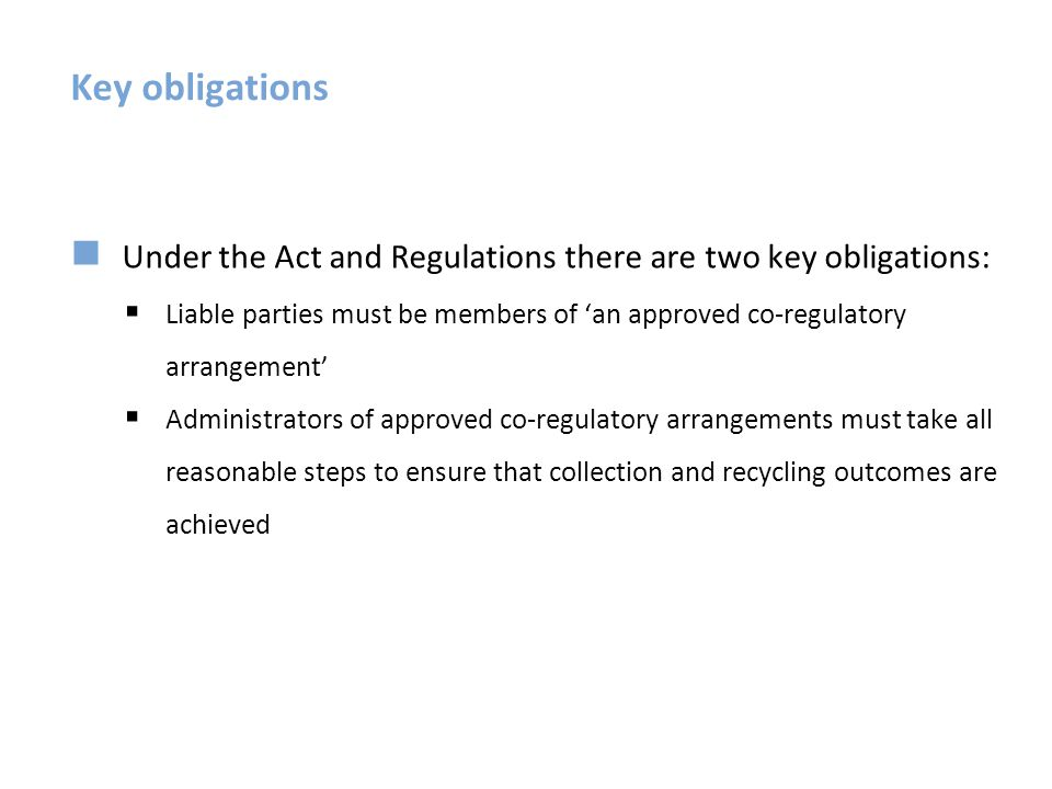 Key obligations Under the Act and Regulations there are two key obligations: