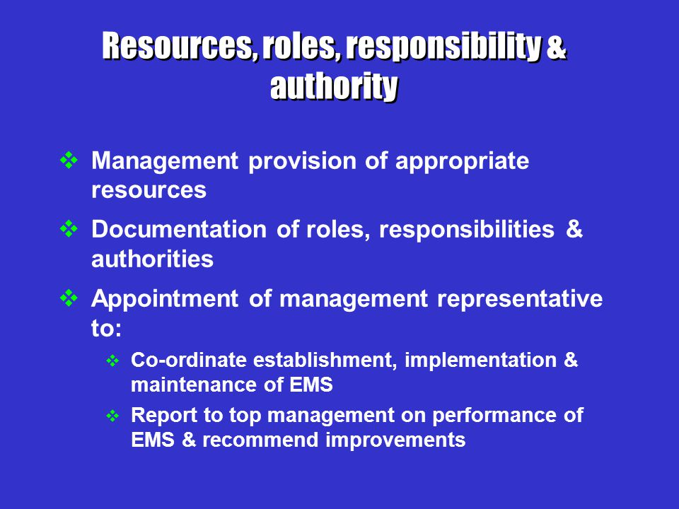 Resources, roles, responsibility & authority