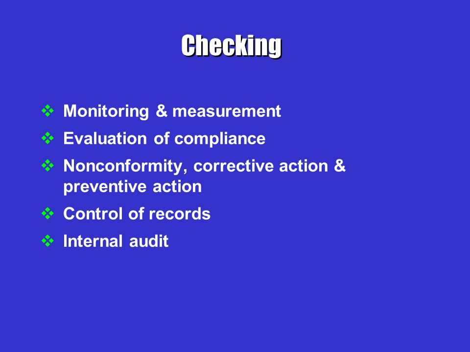 Checking Monitoring & measurement Evaluation of compliance