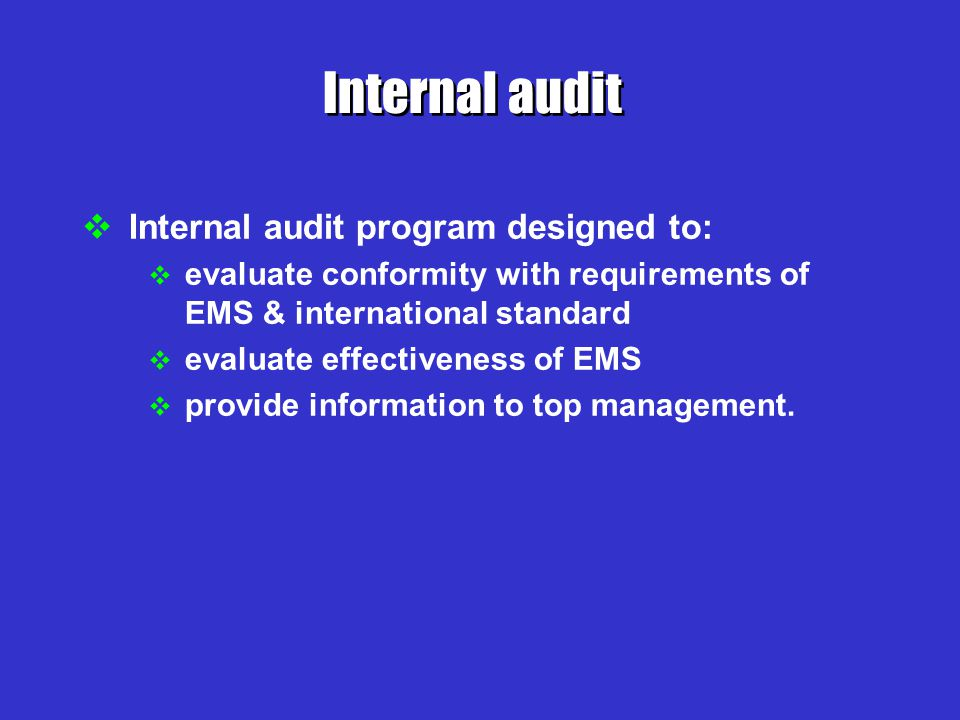 Internal audit Internal audit program designed to: