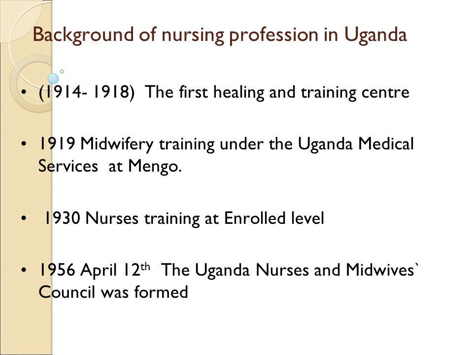 Background of nursing profession in Uganda