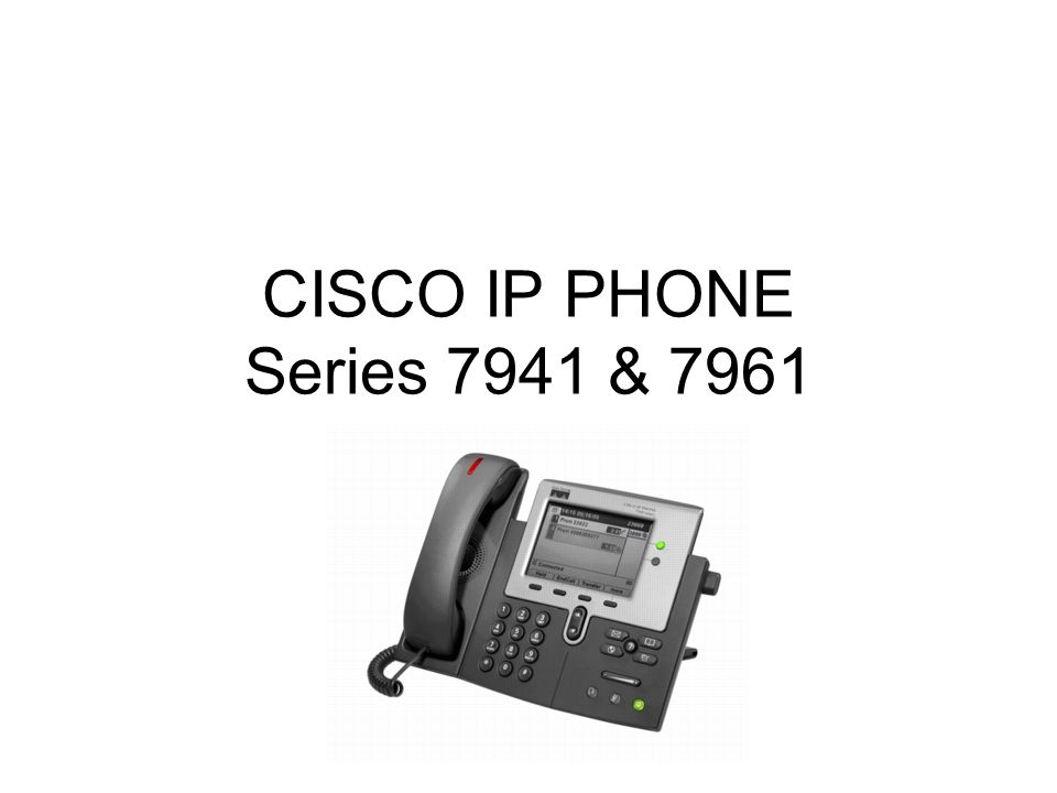 CISCO IP PHONE Series 7941 & 7961