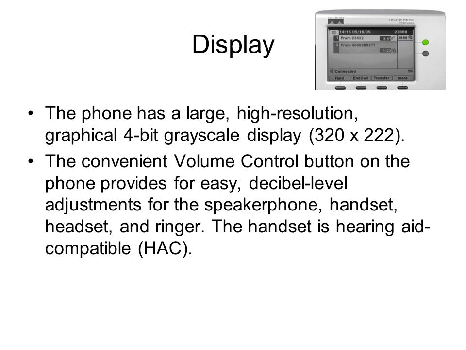 Display The phone has a large, high-resolution, graphical 4-bit grayscale display (320 x 222).