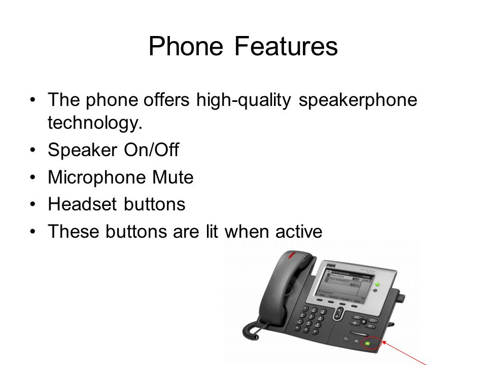 Phone Features The phone offers high-quality speakerphone technology.