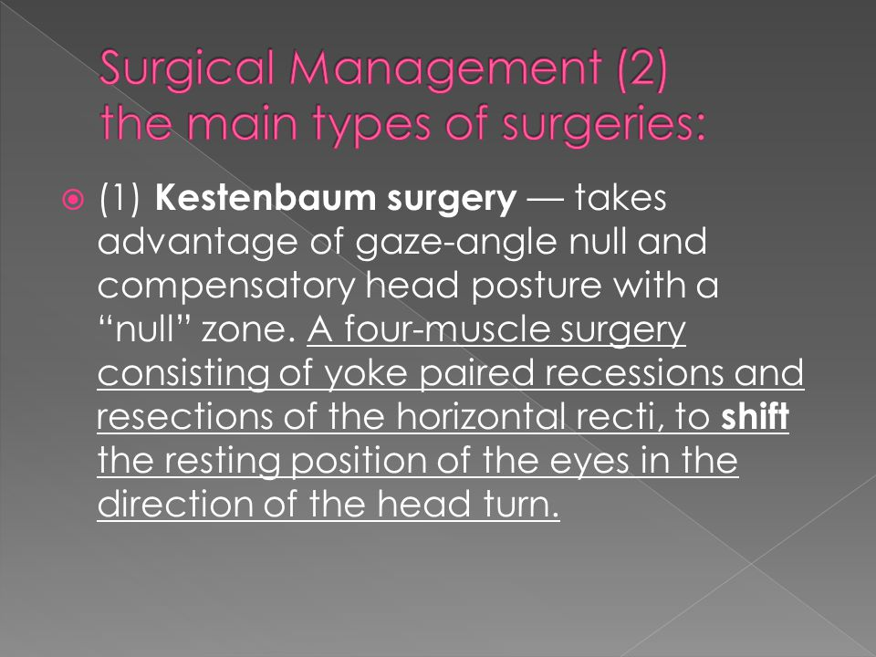 Surgical Management (2) the main types of surgeries: