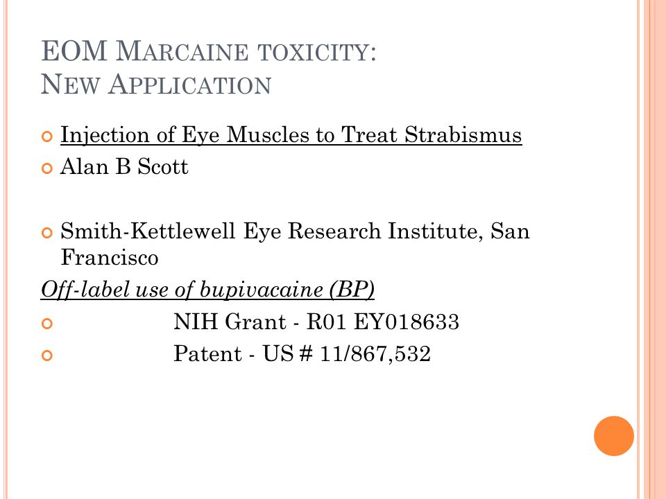 EOM Marcaine toxicity: New Application