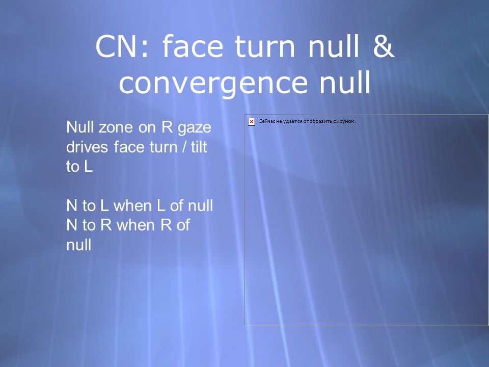 CN: face turn null & convergence null