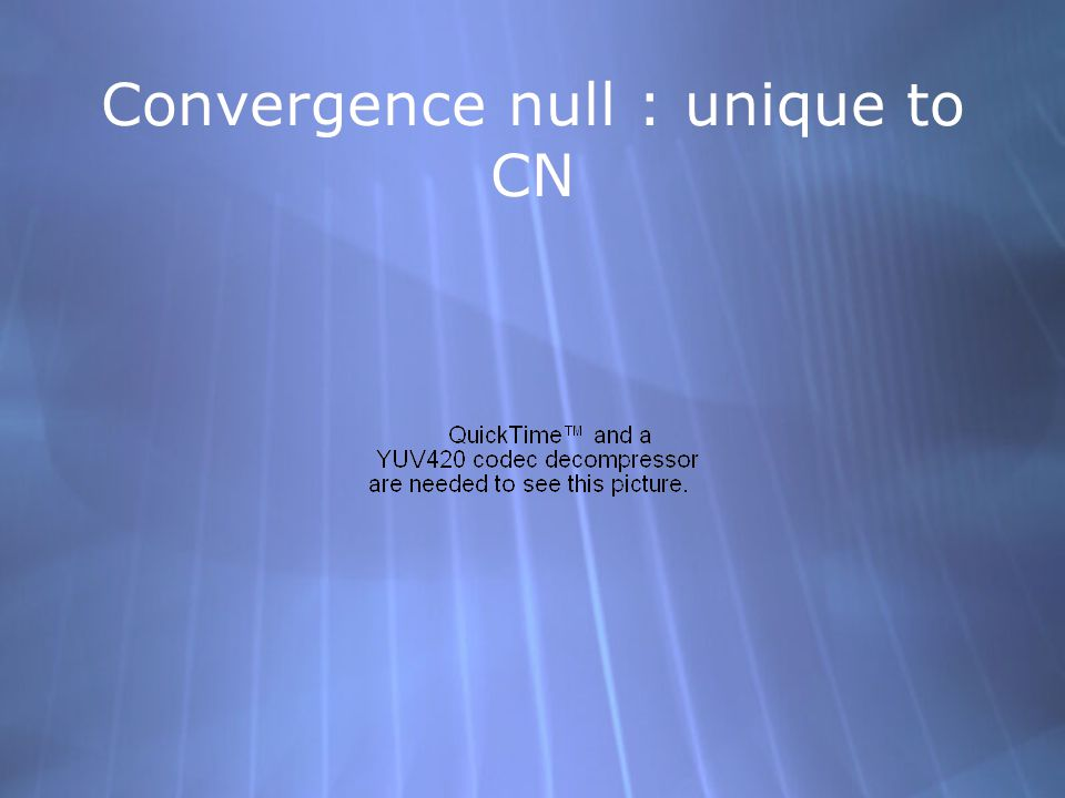 Convergence null : unique to CN