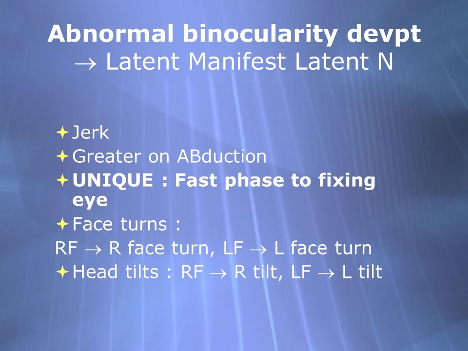 Abnormal binocularity devpt  Latent Manifest Latent N