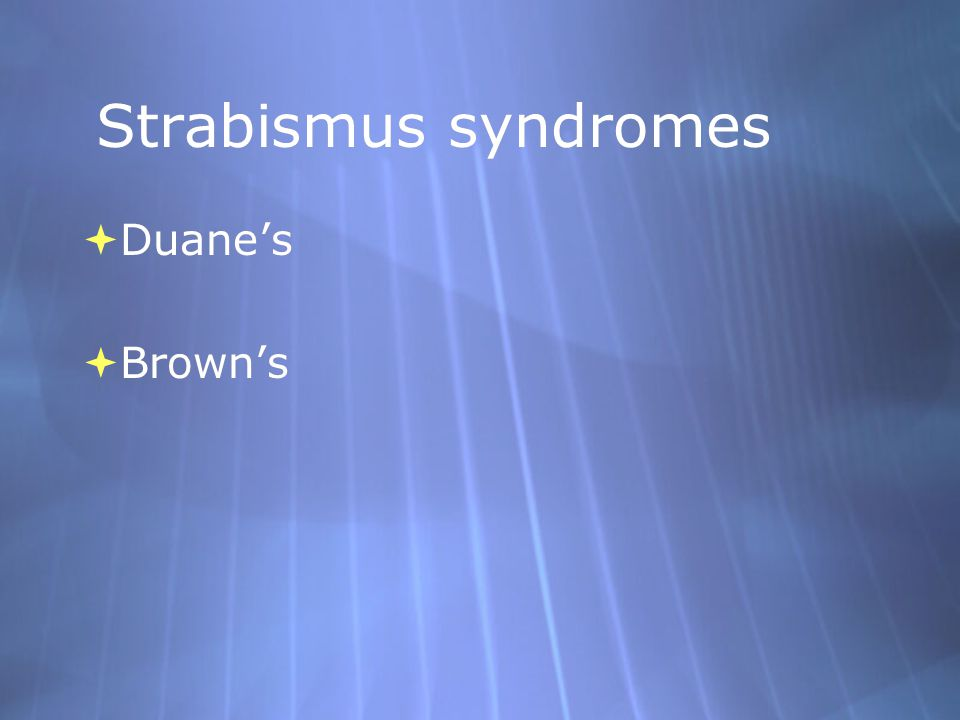 Strabismus syndromes Duane's Brown's