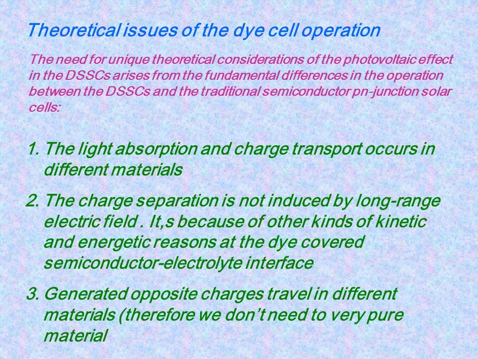 Theoretical issues of the dye cell operation
