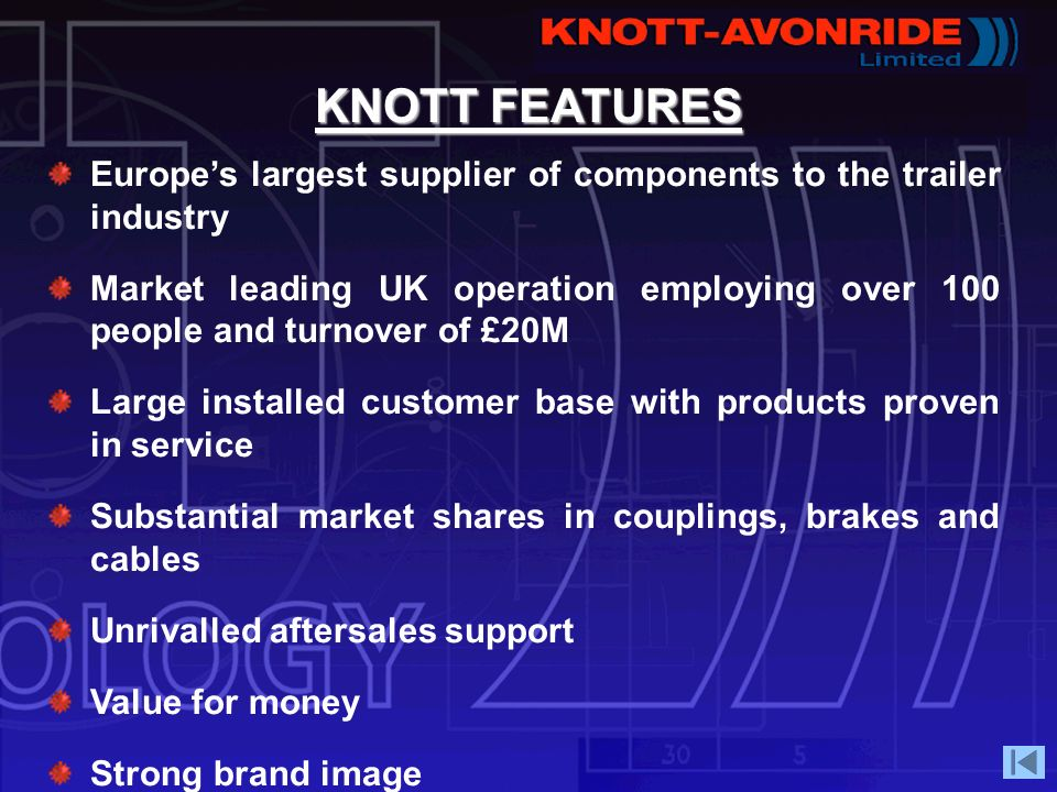 KNOTT FEATURES Europe's largest supplier of components to the trailer industry.