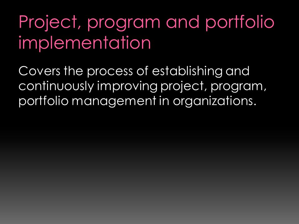 Project, program and portfolio implementation