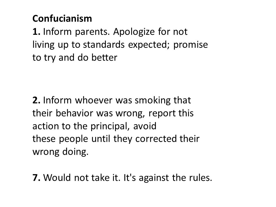 Confucianism 1. Inform parents. Apologize for not living up to standards expected; promise to try and do better.