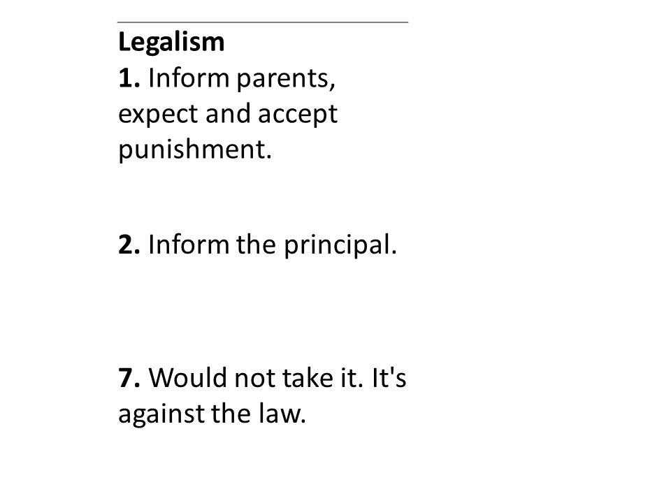 Legalism 1. Inform parents, expect and accept punishment.